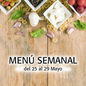 Menú Semanal del 25 al 29 Mayo