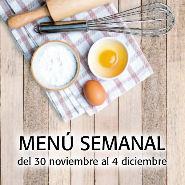 Menú Semanal del 30 noviembre al 4 diciembre