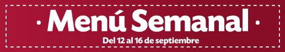 Menú Semanal del 12 al 16 de septiembre