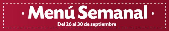Menú Semanal del 26 al 30 de septiembre