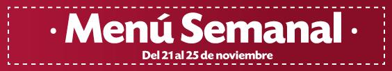 Menú del 21 al 25 de noviembre