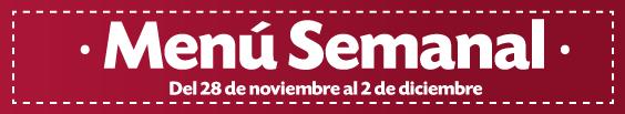 Menu semanal del 28 de noviembre al 2 de diciembre