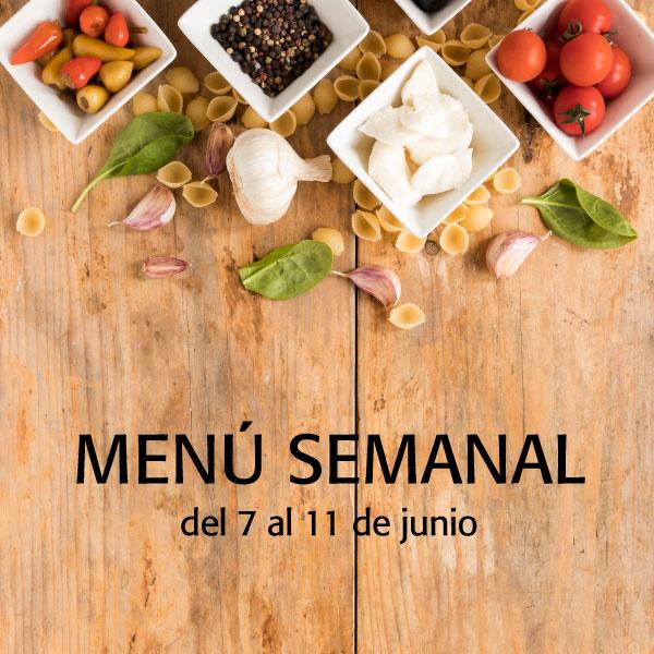 Menú semanal del 7 al 11 de junio